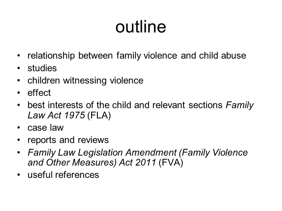 FVA 2011 reforms The Family Law Legislation Amendment (Family Violence and Other Measures) Act 2011 came into effect in June 2012.