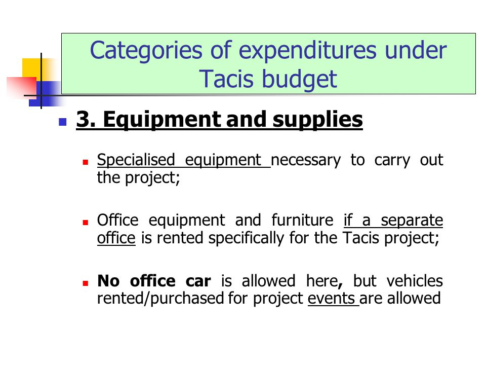 3. Equipment and supplies Specialised equipment necessary to carry out the project; Office equipment and furniture if a separate office is rented spec