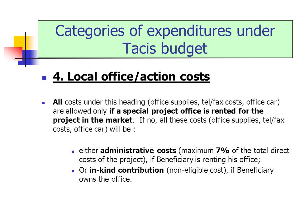 4. Local office/action costs All costs under this heading (office supplies, tel/fax costs, office car) are allowed only if a special project office is