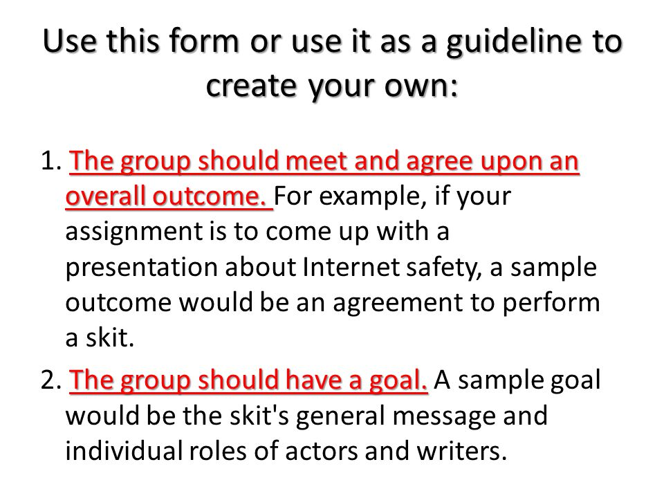 Use this form or use it as a guideline to create your own: The group should meet and agree upon an overall outcome.