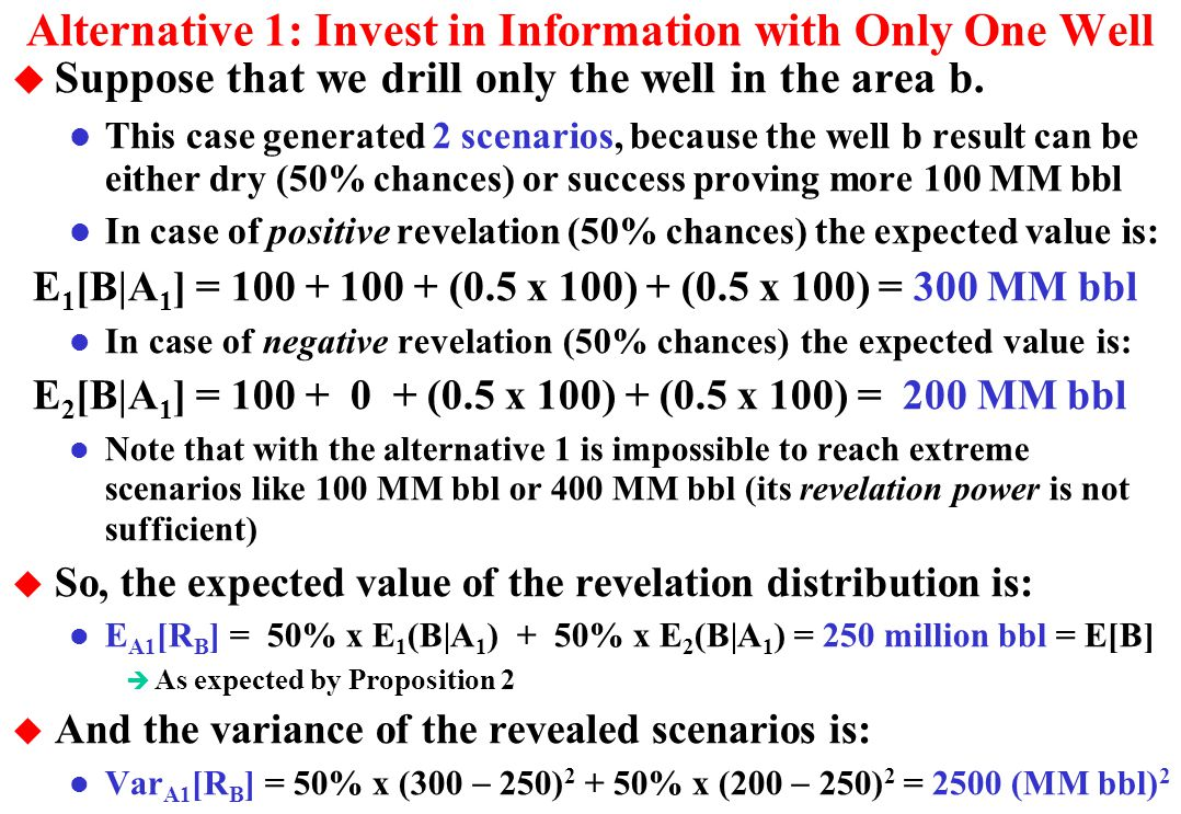 Alternative 0 and the Total Technical Uncertainty u Alternative Zero: Not invest in information l This case there is only a single scenario, the curre