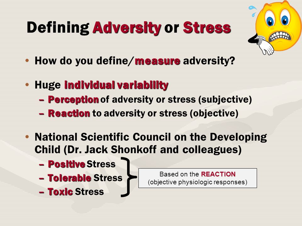 AdversityStress Defining Adversity or Stress measureHow do you define/measure adversity.