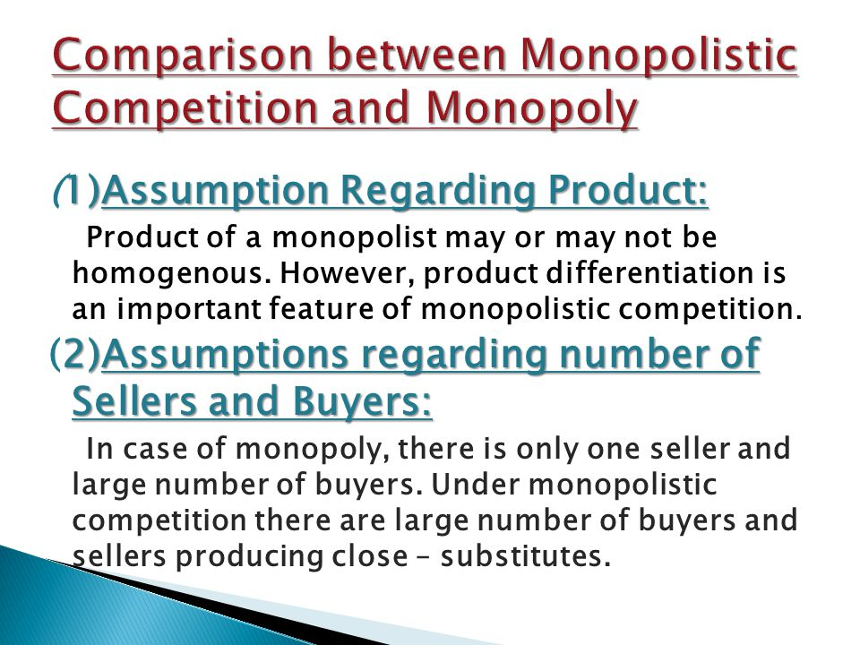 1)Assumption Regarding Product: (1)Assumption Regarding Product: Product of a monopolist may or may not be homogenous.