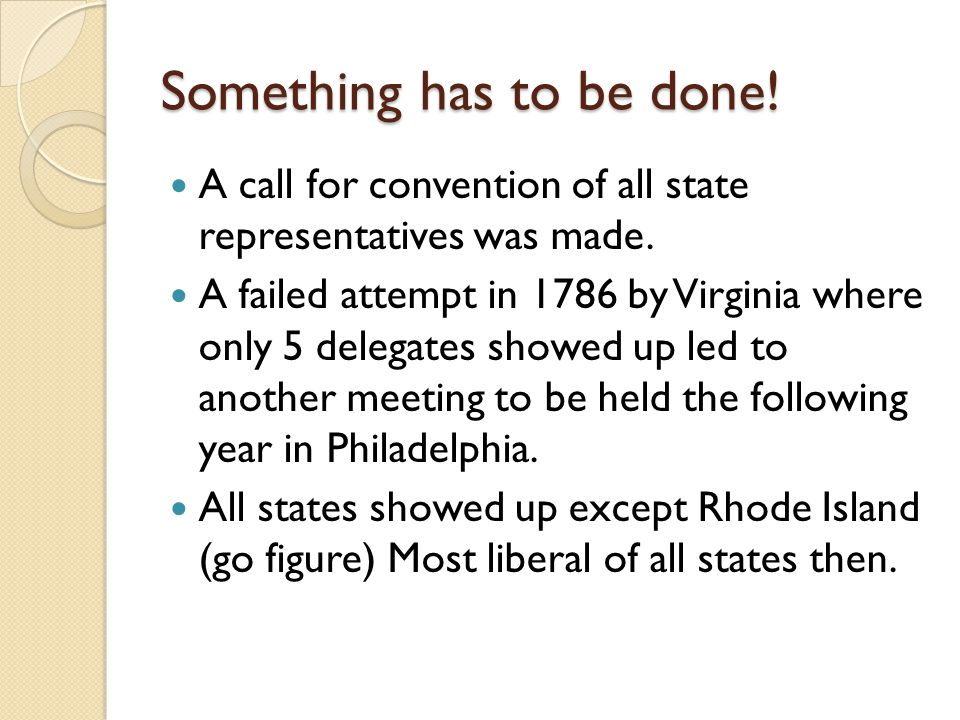 Something has to be done.A call for convention of all state representatives was made.