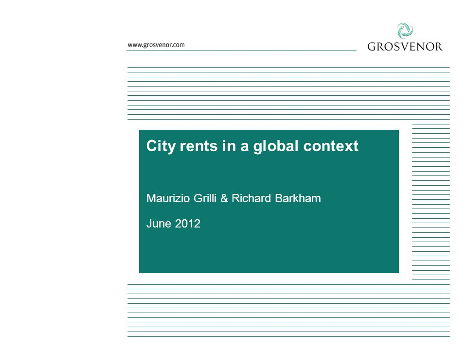Maurizio Grilli & Richard Barkham June 2012 City rents in a global context