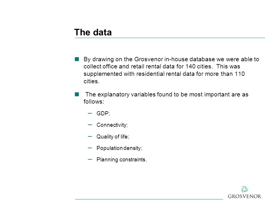 The data ■ By drawing on the Grosvenor in-house database we were able to collect office and retail rental data for 140 cities.