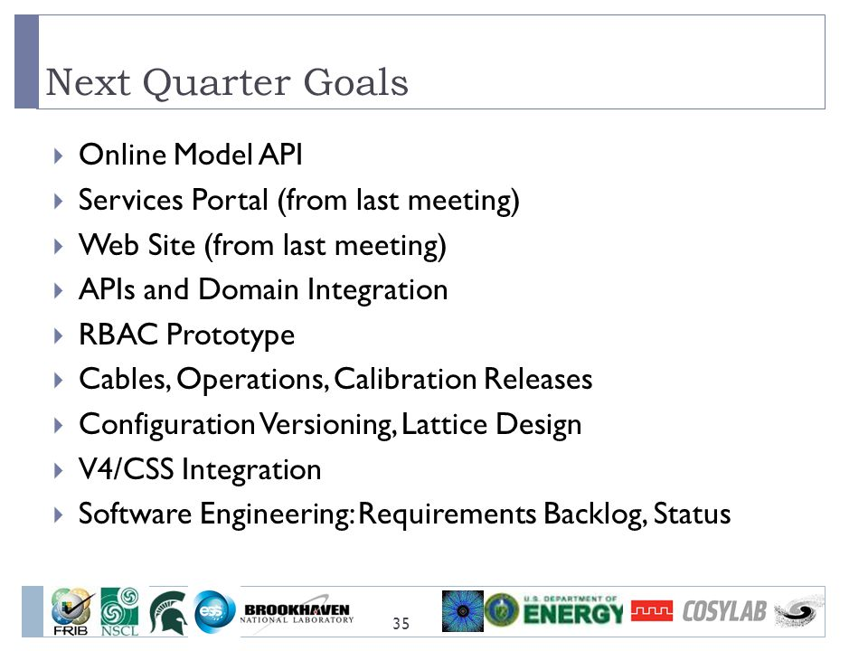 Next Quarter Goals 35  Online Model API  Services Portal (from last meeting)  Web Site (from last meeting)  APIs and Domain Integration  RBAC Pro