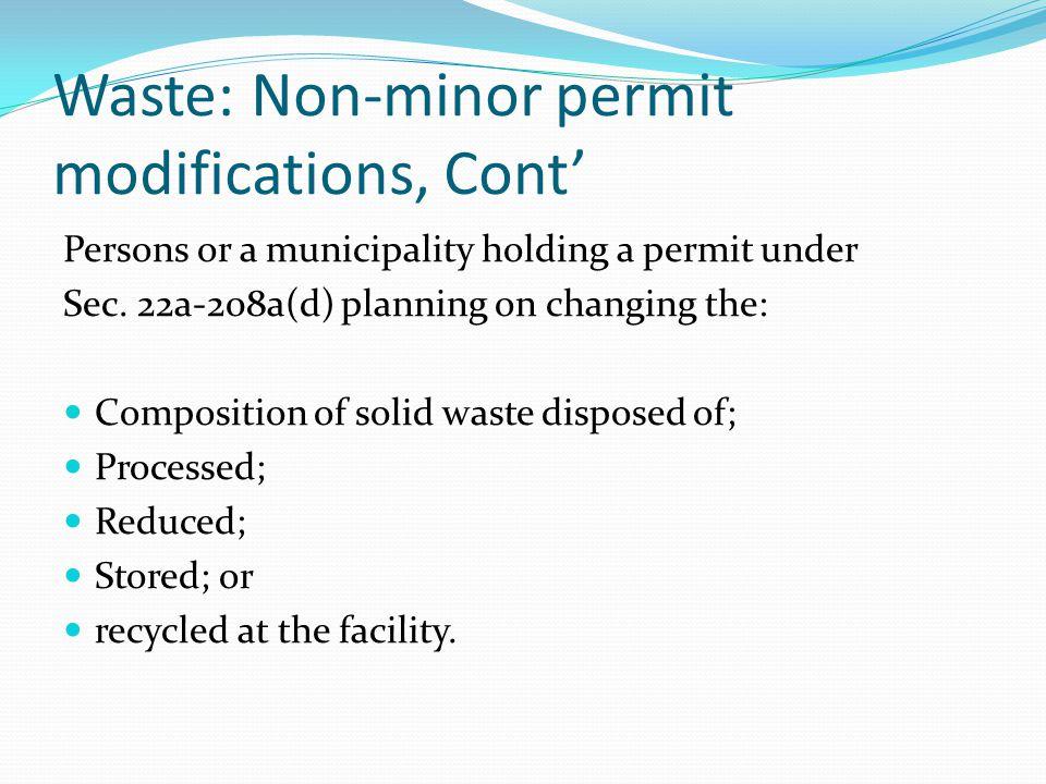 Waste: Non-minor permit modifications, Cont' Persons or a municipality holding a permit under Sec.