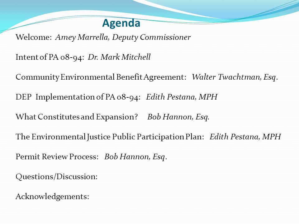 Agenda Welcome: Amey Marrella, Deputy Commissioner Intent of PA 08-94: Dr. Mark Mitchell Community Environmental Benefit Agreement: Walter Twachtman,