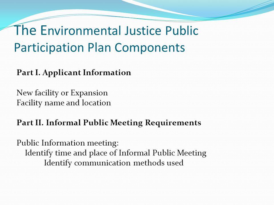 The E nvironmental Justice Public Participation Plan Components Part I.