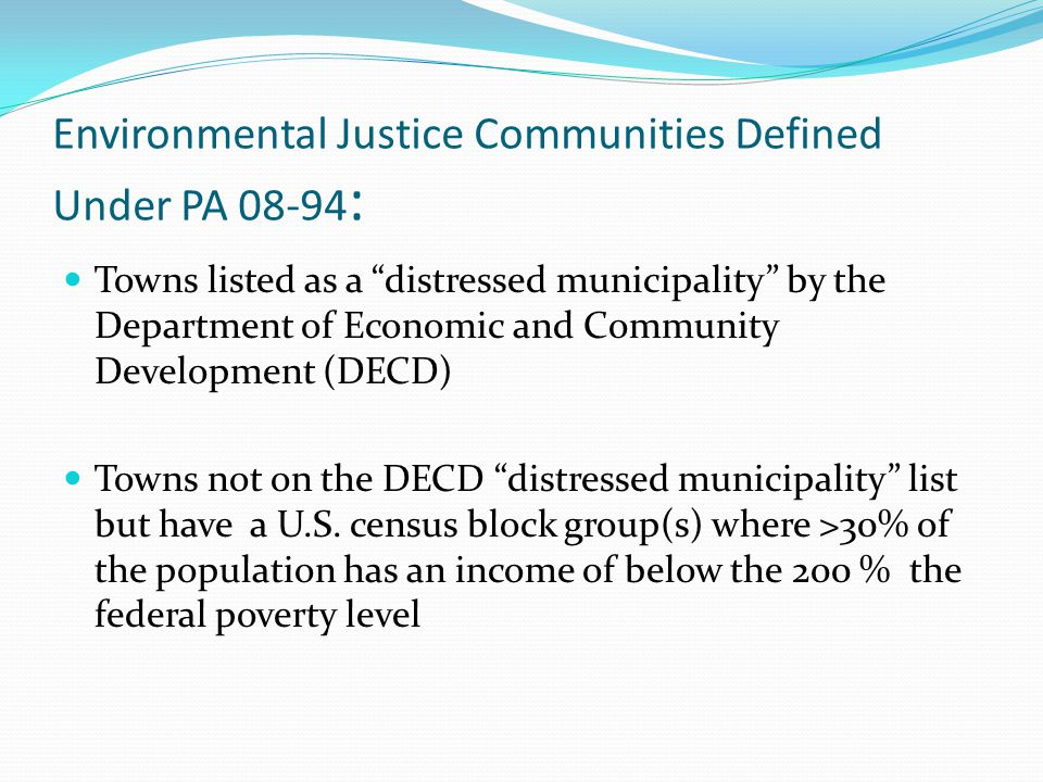 """Environmental Justice Communities Defined Under PA 08-94 : Towns listed as a """"distressed municipality"""" by the Department of Economic and Community Dev"""