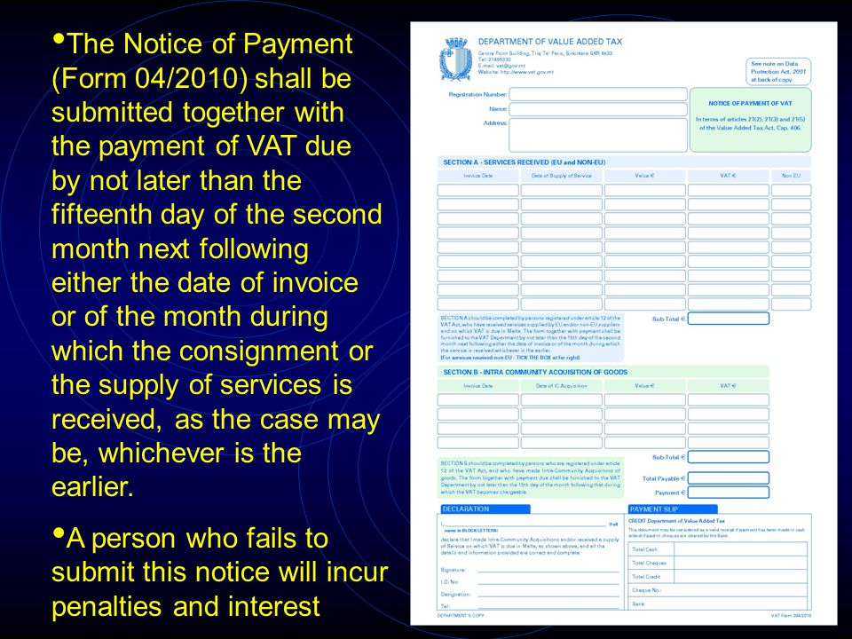 The Notice of Payment (Form 04/2010) shall be submitted together with the payment of VAT due by not later than the fifteenth day of the second month n