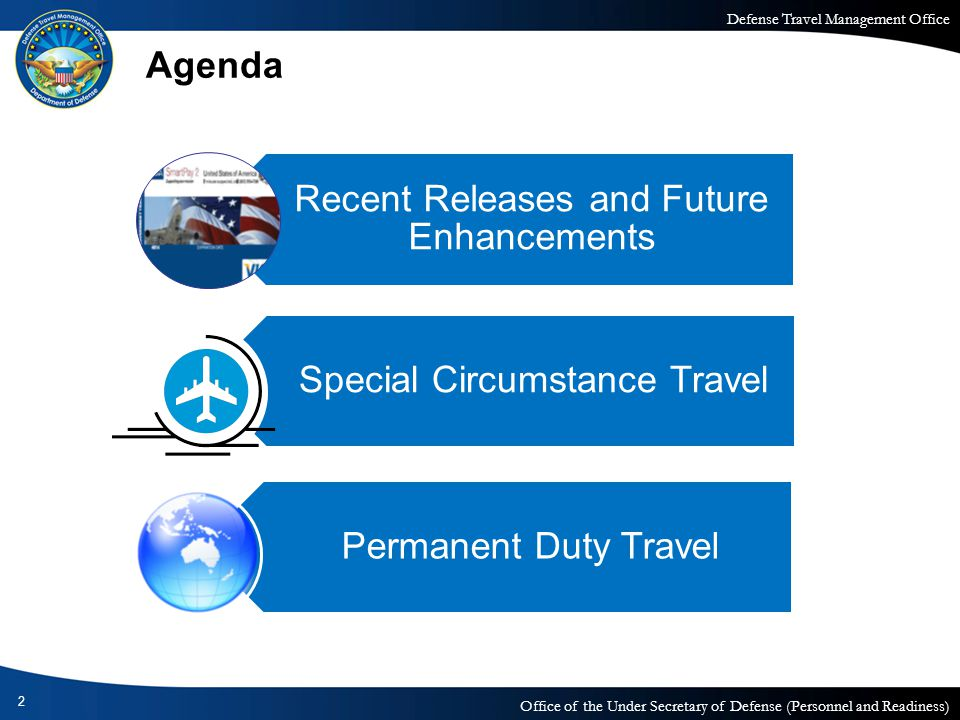 Defense Travel Management Office Office of the Under Secretary of Defense (Personnel and Readiness) Recent Releases and Future Enhancements 3