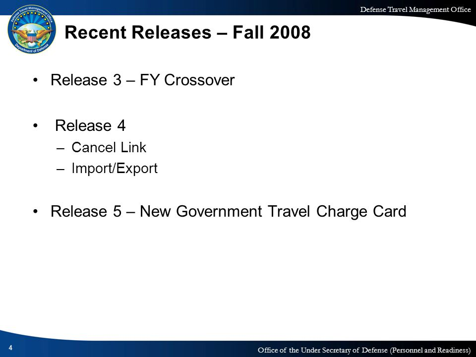 Defense Travel Management Office Office of the Under Secretary of Defense (Personnel and Readiness) Recent Releases – Fall 2008 Release 3 – FY Crossov