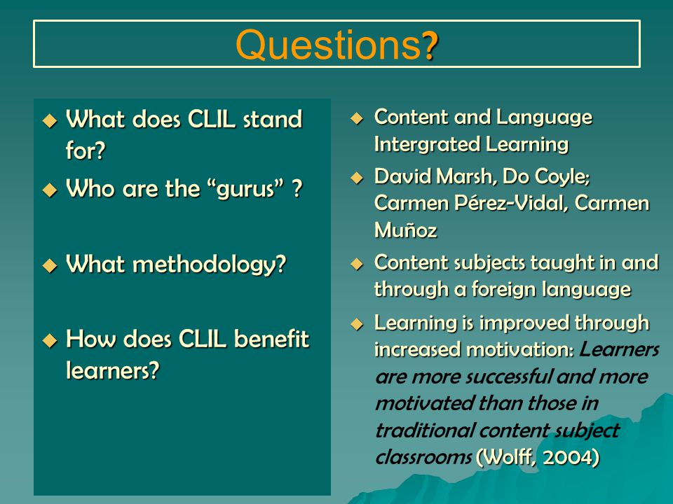 Questions .  What does CLIL stand for.  Who are the gurus .
