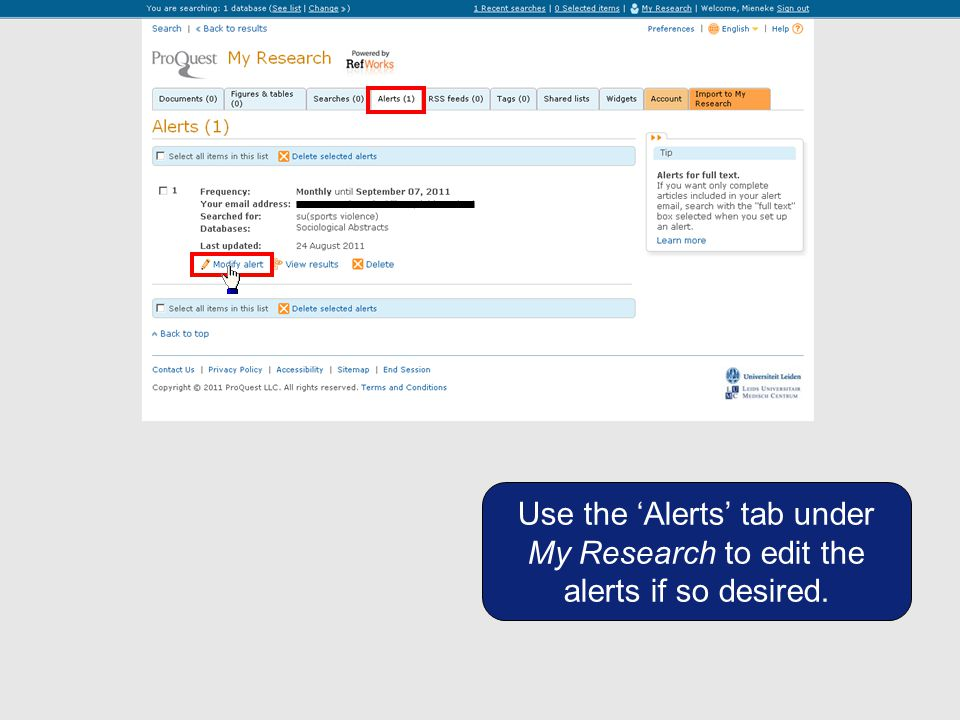 Use the 'Alerts' tab under My Research to edit the alerts if so desired.
