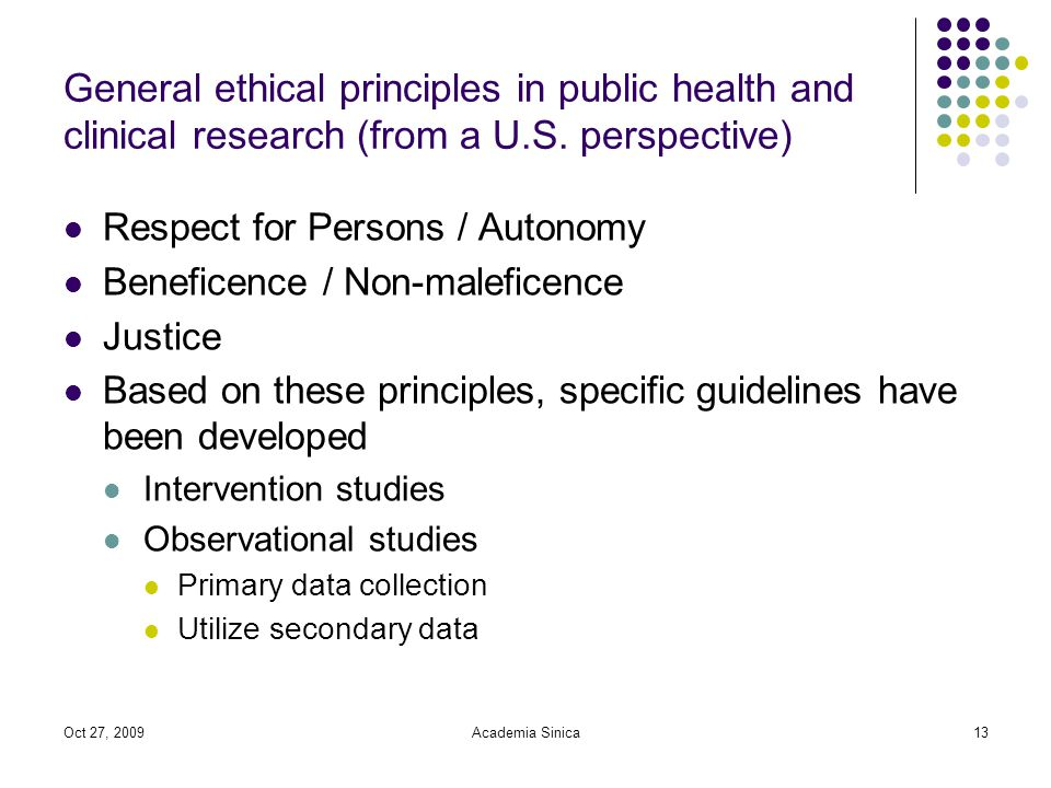 Oct 27, 2009Academia Sinica13 General ethical principles in public health and clinical research (from a U.S.