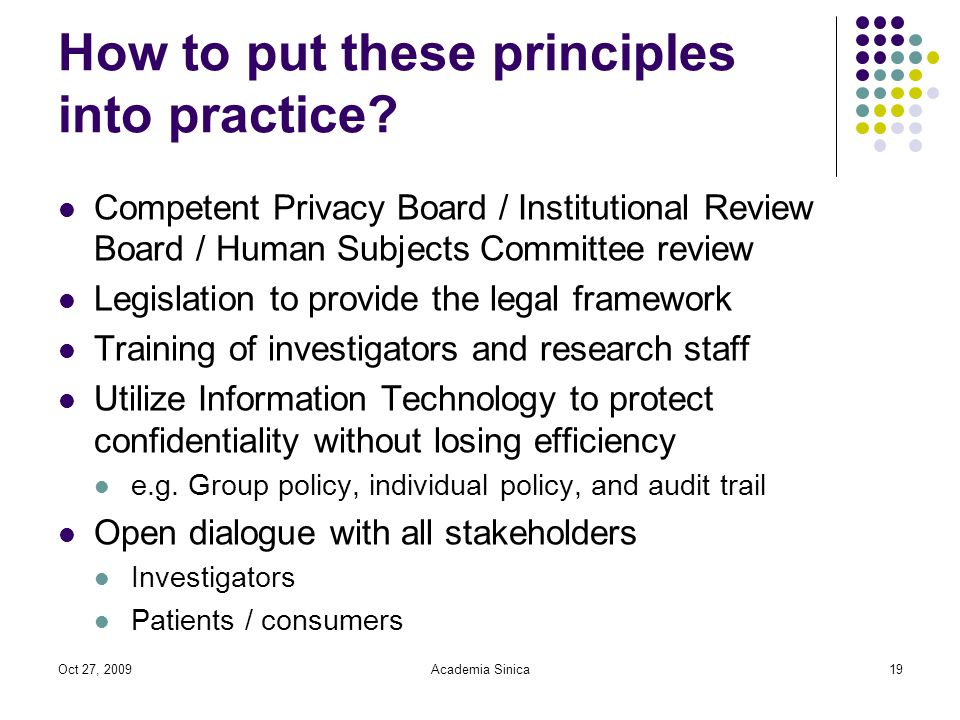 Oct 27, 2009Academia Sinica19 How to put these principles into practice.