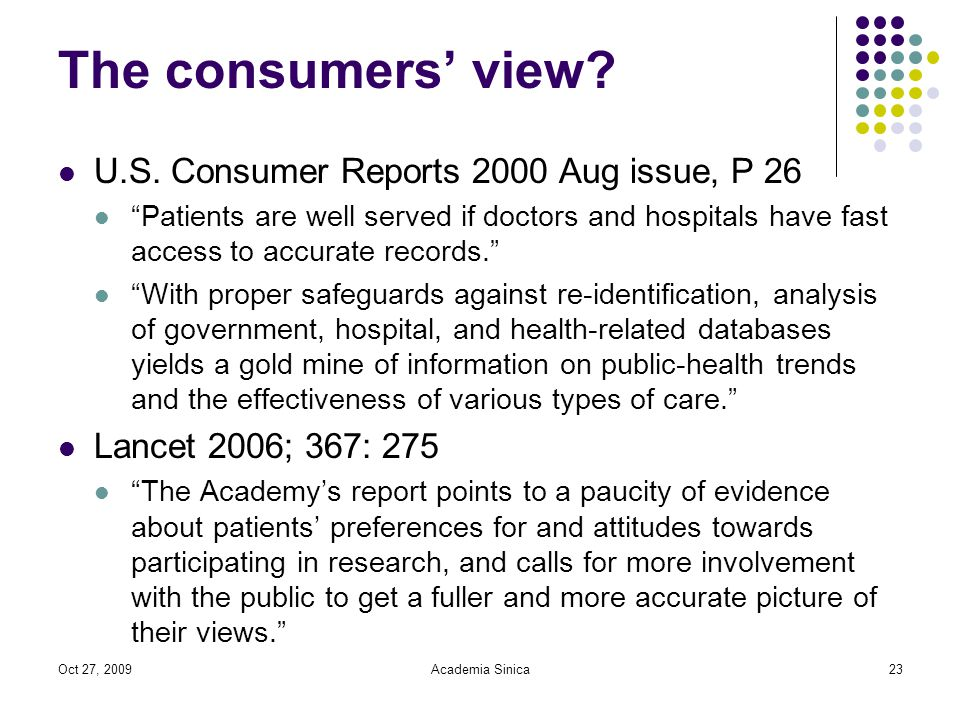 Oct 27, 2009Academia Sinica23 The consumers' view.