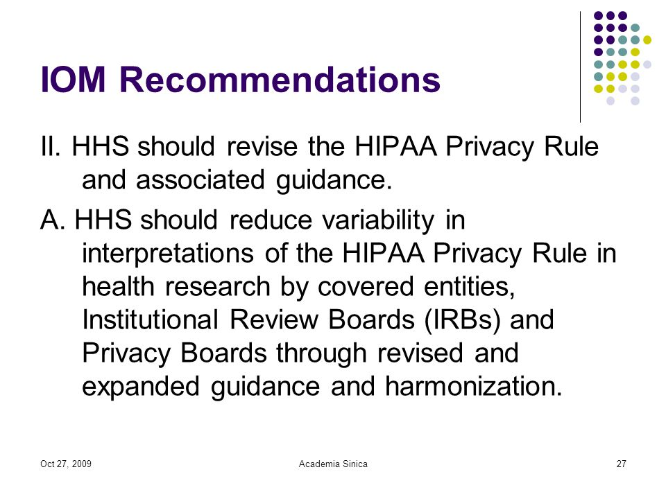 Oct 27, 2009Academia Sinica27 IOM Recommendations II.