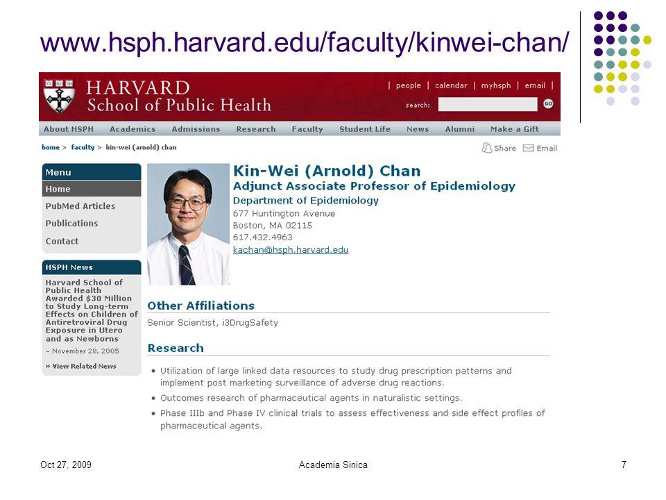 Oct 27, 2009Academia Sinica7 www.hsph.harvard.edu/faculty/kinwei-chan/