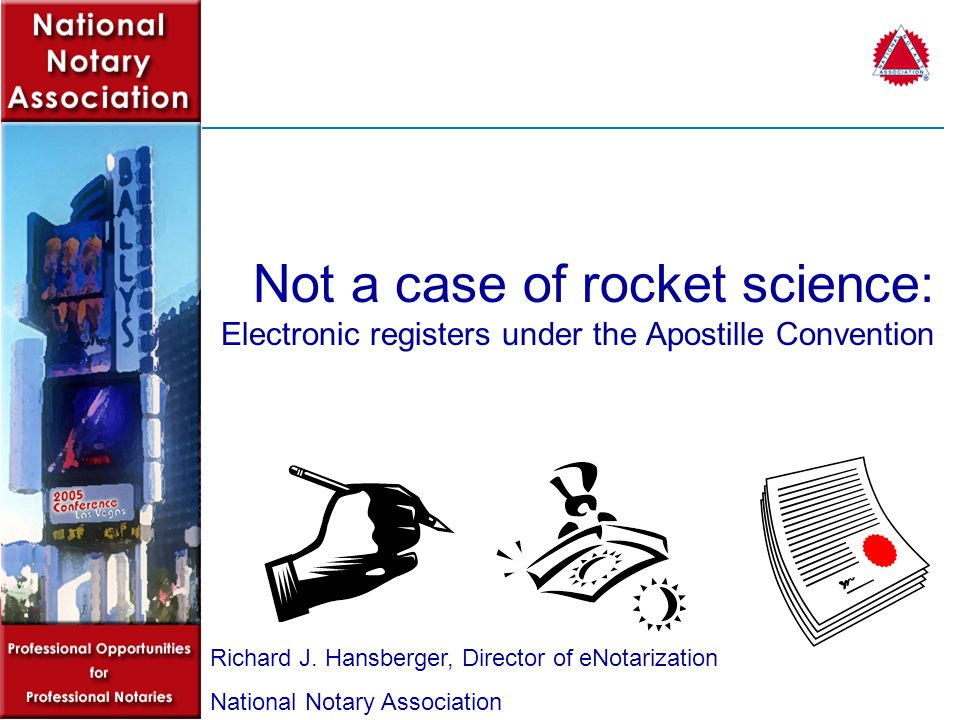 Not a case of rocket science: Electronic registers under the Apostille Convention Richard J.
