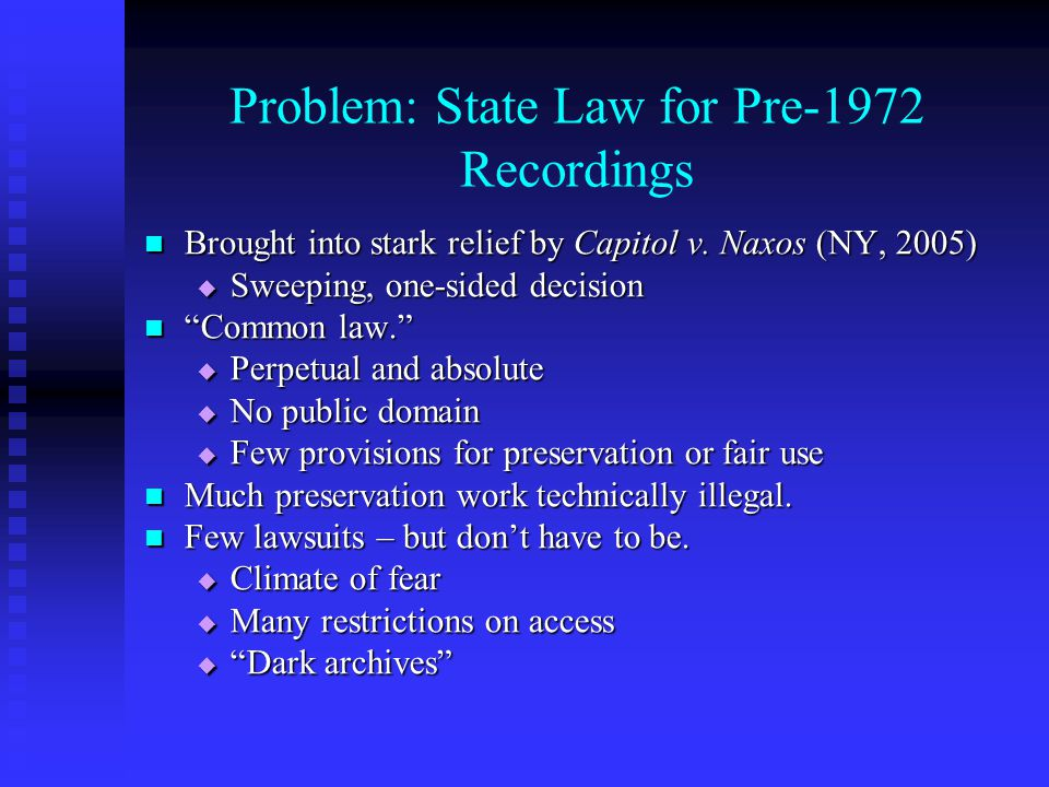 Problem: State Law for Pre-1972 Recordings Brought into stark relief by Capitol v.