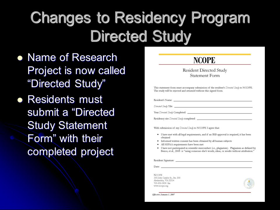 "Changes to Residency Program Directed Study Name of Research Project is now called ""Directed Study"" Name of Research Project is now called ""Directed S"