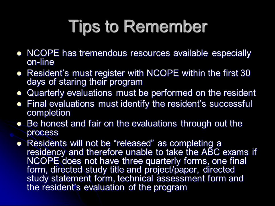Tips to Remember NCOPE has tremendous resources available especially on-line NCOPE has tremendous resources available especially on-line Resident's mu