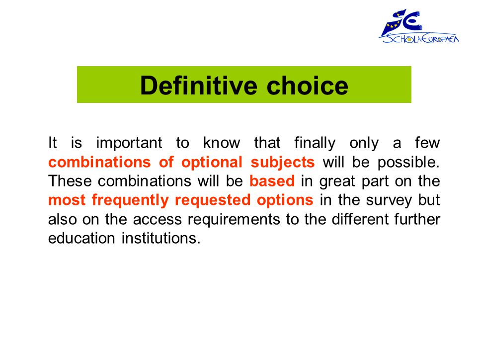 It is important to know that finally only a few combinations of optional subjects will be possible.