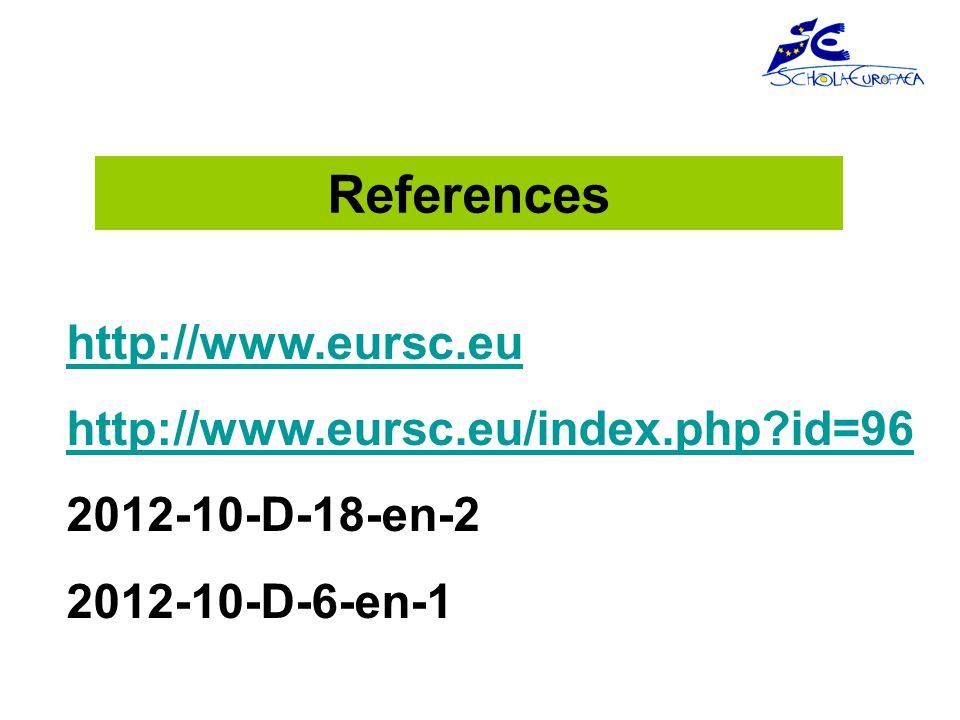References http://www.eursc.eu http://www.eursc.eu/index.php?id=96 2012-10-D-18-en-2 2012-10-D-6-en-1
