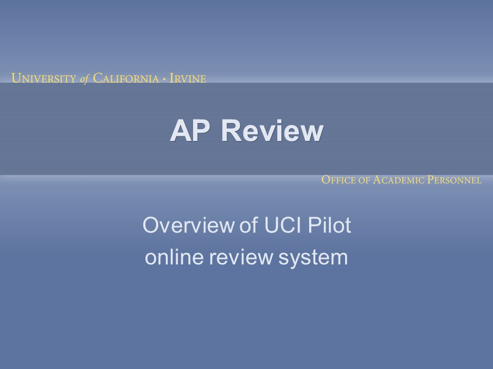 AP Review Overview of UCI Pilot online review system