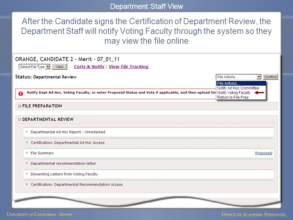 After the Candidate signs the Certification of Department Review, the Department Staff will notify Voting Faculty through the system so they may view