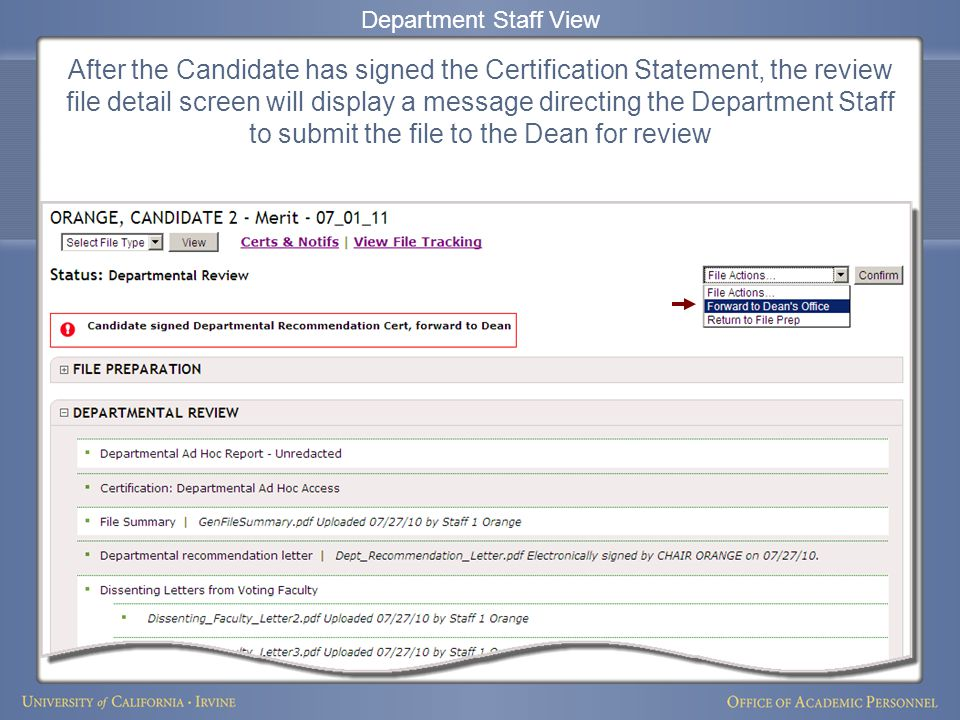After the Candidate has signed the Certification Statement, the review file detail screen will display a message directing the Department Staff to submit the file to the Dean for review Department Staff View