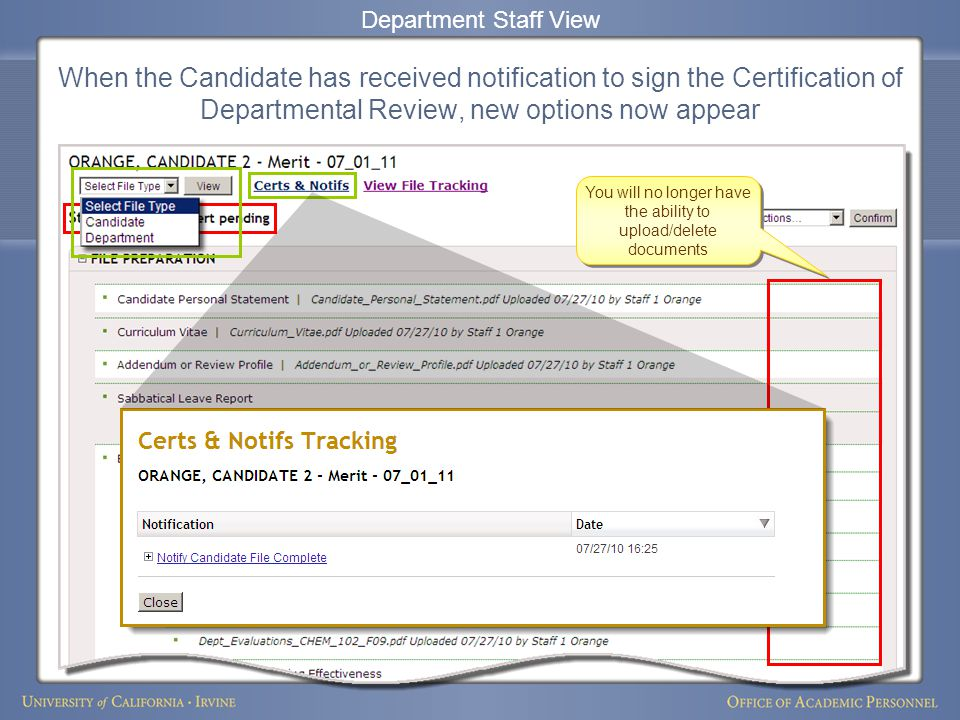 When the Candidate has received notification to sign the Certification of Departmental Review, new options now appear Department Staff View You will no longer have the ability to upload/delete documents