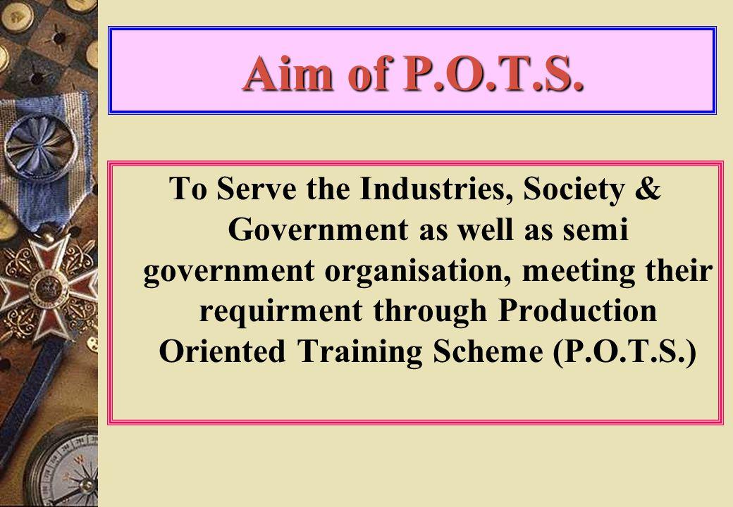Aim of P.O.T.S.