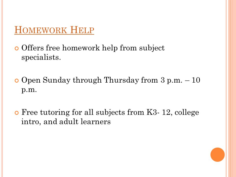H OMEWORK H ELP Offers free homework help from subject specialists.
