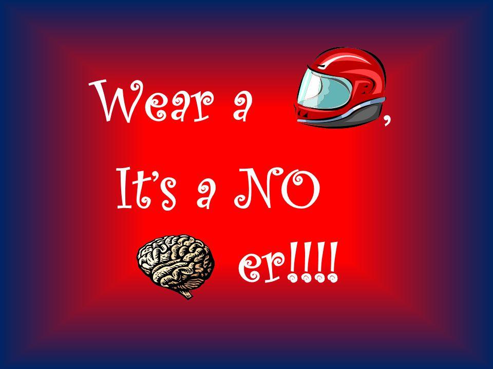 Wear a, It's a NO er!!!!