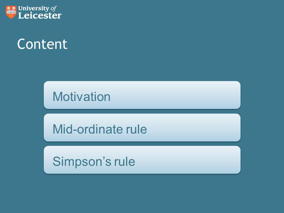 Content MotivationMid-ordinate ruleSimpson's rule