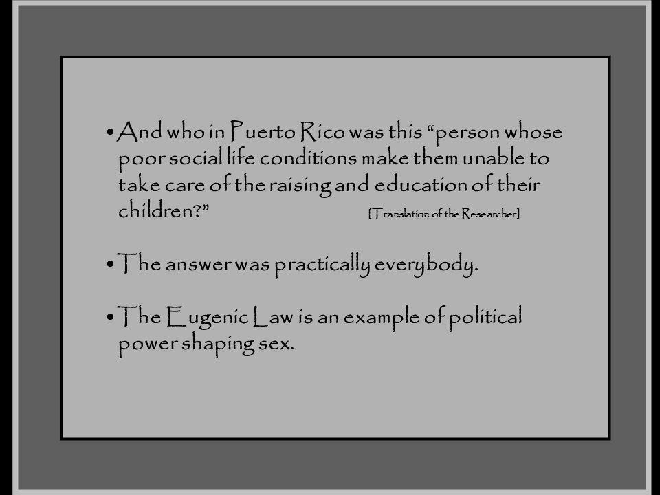 "And who in Puerto Rico was this ""person whose poor social life conditions make them unable to take care of the raising and education of their children"