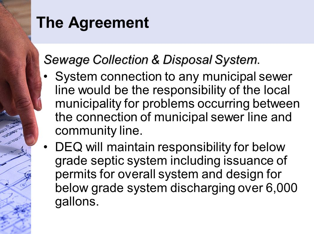 The Agreement Sewage Collection & Disposal System Sewage Collection & Disposal System. System connection to any municipal sewer line would be the resp