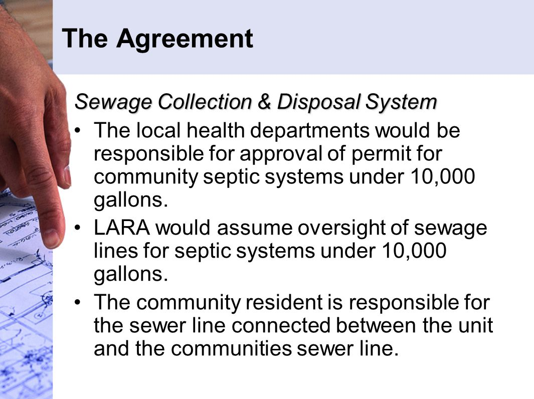 The Agreement Sewage Collection & Disposal System The local health departments would be responsible for approval of permit for community septic system