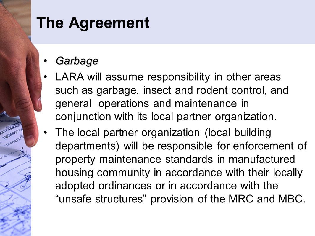 The Agreement GarbageGarbage LARA will assume responsibility in other areas such as garbage, insect and rodent control, and general operations and mai