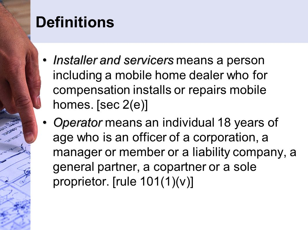 Definitions Installer and servicersInstaller and servicers means a person including a mobile home dealer who for compensation installs or repairs mobi