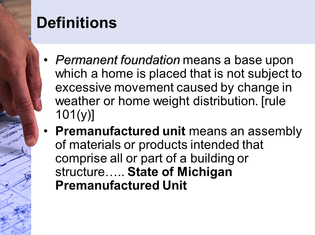Definitions Permanent foundationPermanent foundation means a base upon which a home is placed that is not subject to excessive movement caused by chan