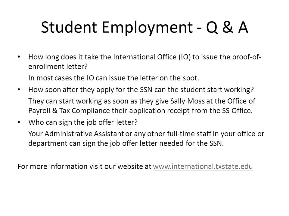 Student Employment - Q & A How long does it take the International Office (IO) to issue the proof-of- enrollment letter.