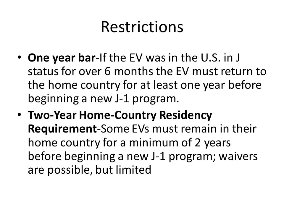 Restrictions One year bar-If the EV was in the U.S.