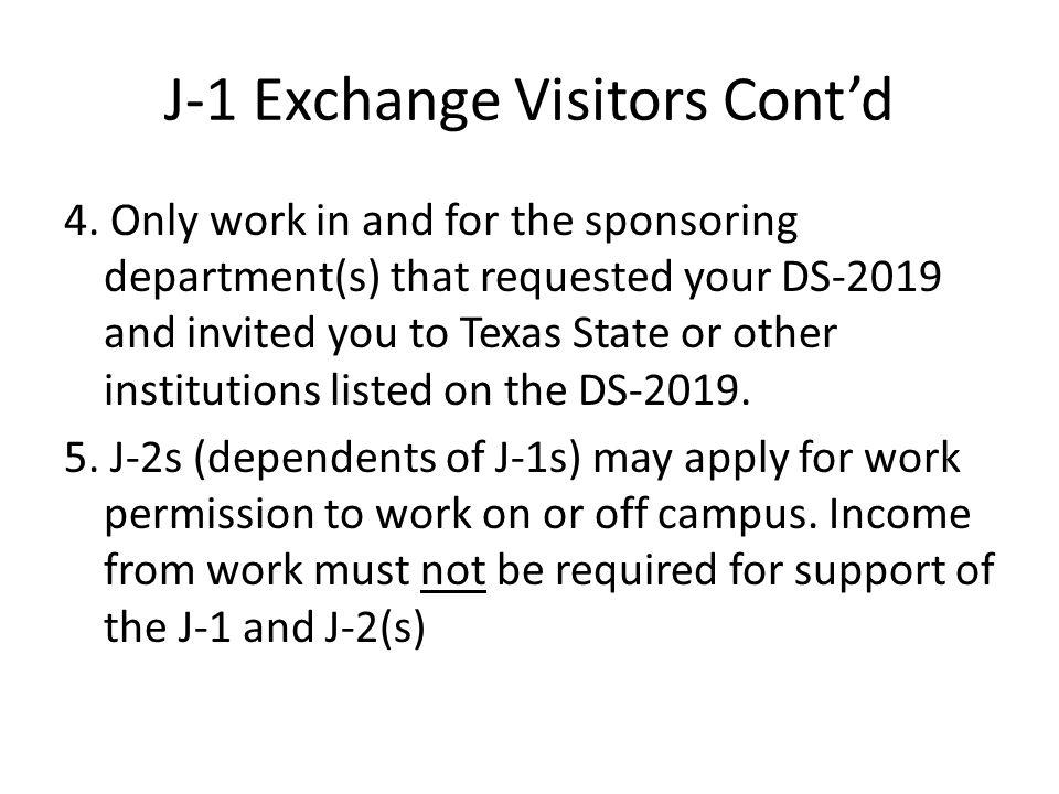J-1 Exchange Visitors Cont'd 4.