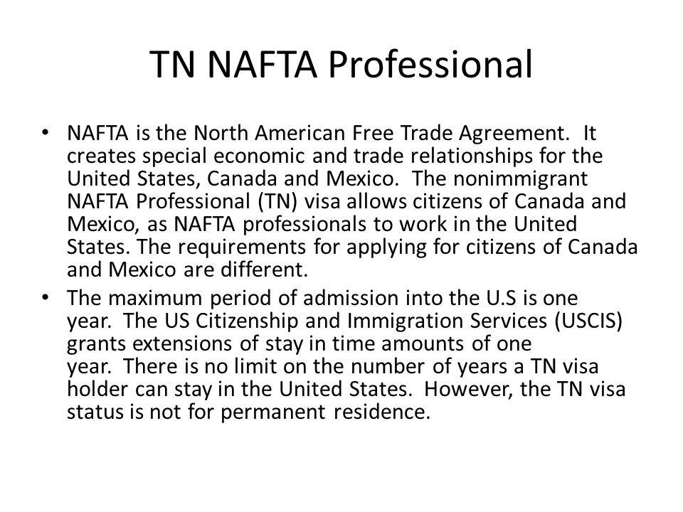 TN NAFTA Professional NAFTA is the North American Free Trade Agreement.