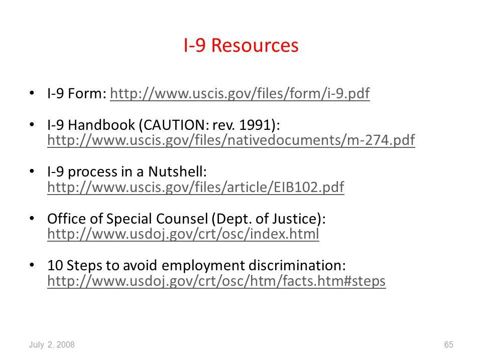 I-9 Resources I-9 Form: http://www.uscis.gov/files/form/i-9.pdfhttp://www.uscis.gov/files/form/i-9.pdf I-9 Handbook (CAUTION: rev.